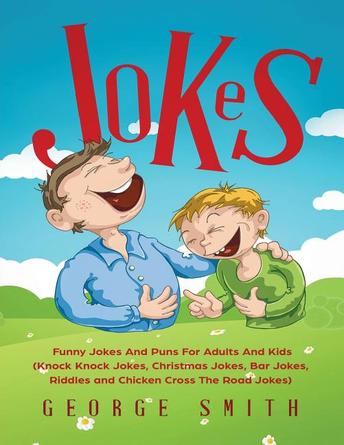 Jokes Funny Jokes And Puns For Adults And Kids Knock Knock Jokes Christmas Jokes Bar Jokes Riddles And Chicken Cross The Road Jokes Paperback Walmart Com Walmart Com