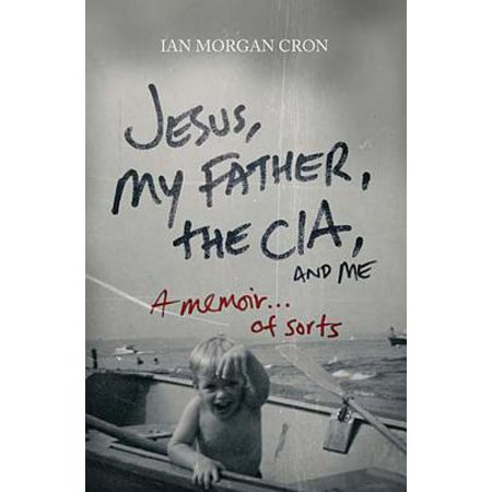 Jesus, My Father, The CIA, and Me - eBook (The Coup Me And Jesus The Pimp)