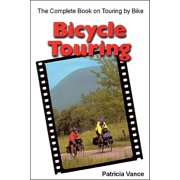 Bicycle Touring : The Complete Book on Touring by Bike