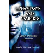 Phantasms and Vampires : A Vampire of Manhattan Adventure, #5