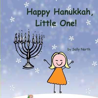Happy Hanukkah, Little One!: Girl Version