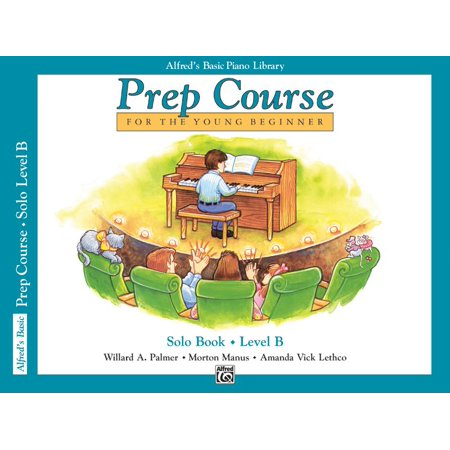 Prep Course Sacred Solo Book (Alfred's Basic Piano Library: Alfred's Basic Piano Prep Course Solo Book, Bk B: For the Young Beginner (Paperback) )
