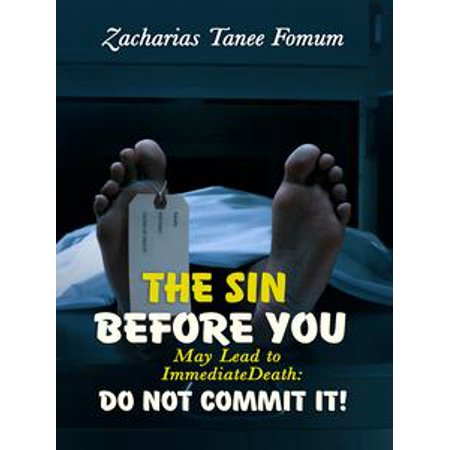 The Sin Before You May Lead To Immediate Death: Do Not Commit It! - eBook