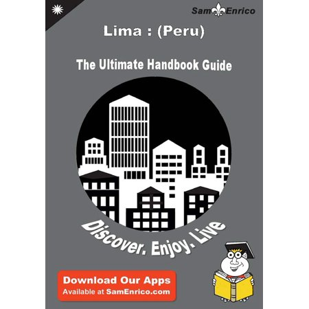 Ultimate Handbook Guide to Lima : (Peru) Travel Guide -