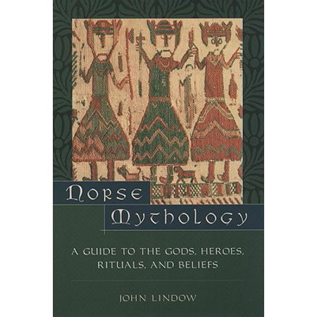 Norse Mythology : A Guide to the Gods, Heroes, Rituals, and (Belief In God But Not Organized Religion)