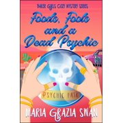 Foods, Fools and a Dead Psychic - eBook