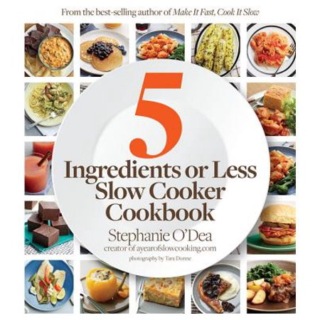 Five Ingredients or Less Slow Cooker (Best French Fry Cooker Less Oil)