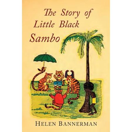 The Story of Little Black Sambo : Color Facsimile of First American Illustrated Edition - Halloween Stories For First Grade