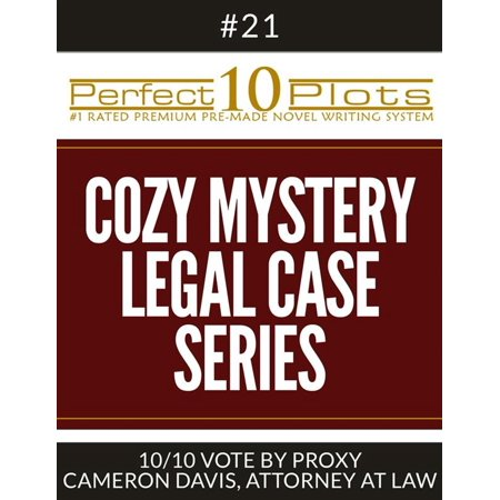 Perfect 10 Cozy Mystery - Legal Case Series Plots #21-10