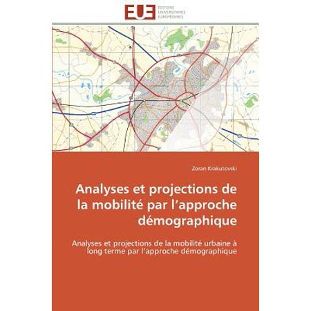 Analyses Et Projections de La Mobilite Par L Approche Demographique by