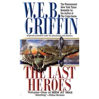 The Last Heroes : A Men at War Novel