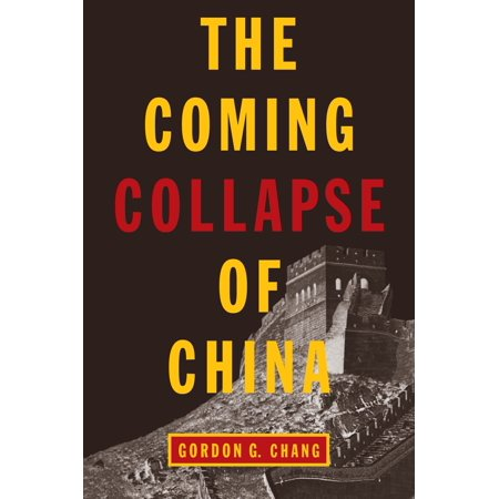 The Coming Collapse of China (Gordon Chang The Coming Collapse Of China)
