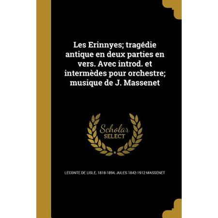 Les Erinnyes; Tragedie Antique En Deux Parties En Vers. Avec Introd. Et Intermedes Pour Orchestre; Musique de J. Massenet - Musique De Party D'halloween