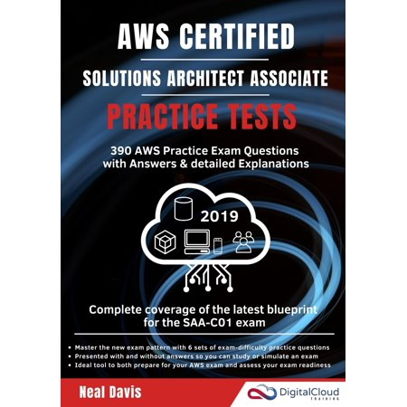 Digital Cloud Training: AWS Certified Solutions Architect Associate Practice Tests 2019: 390 AWS Practice Exam Questions with Answers & detailed Explanations