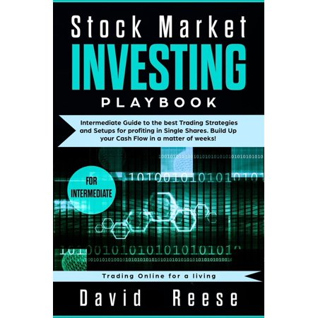 Stock Market Investing Playbook: Intermediate Guide to the Best Trading Strategies and Setups for Profiting in Single Shares. Build Up your Cash Flow in a Matter of Weeks! - (Best Stock Trading Game)