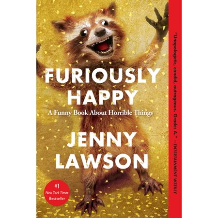 Furiously Happy : A Funny Book About Horrible Things - Funny Status About Halloween