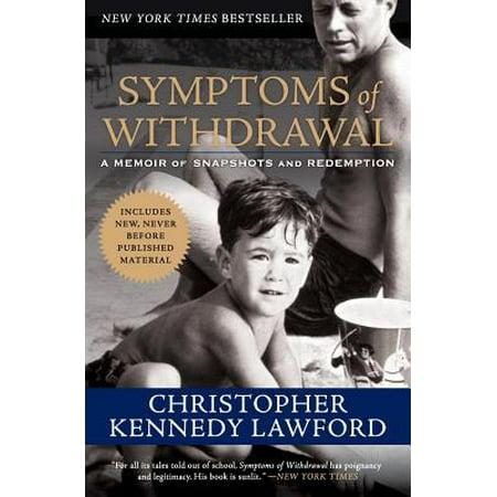 Symptoms of Withdrawal : A Memoir of Snapshots and