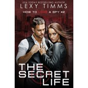How to Love a Spy: The Secret Life (Paperback)
