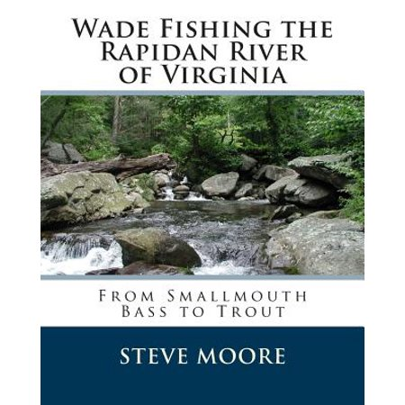 Wade Fishing the Rapidan River of Virginia : From Smallmouth Bass to