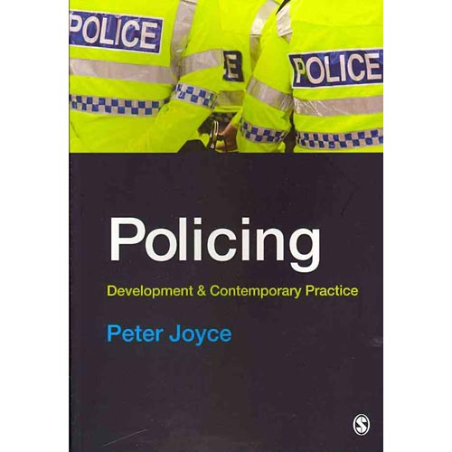 Policing: Development & Contemporary Practice