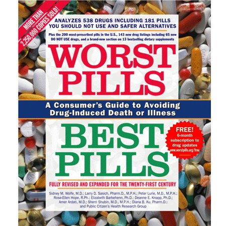 Worst Pills, Best Pills : A Consumer's Guide to Avoiding Drug-Induced Death or