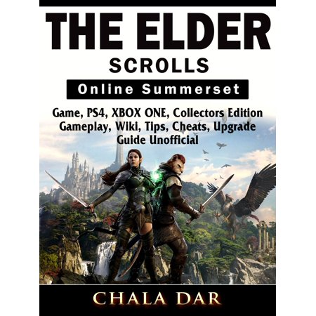 The Elder Scrolls Online Summerset Game, PS4, XBOX ONE, Collectors Edition, Gameplay, Wiki, Tips, Cheats, Upgrade, Guide Unofficial - eBook Collector Plates Price Guide