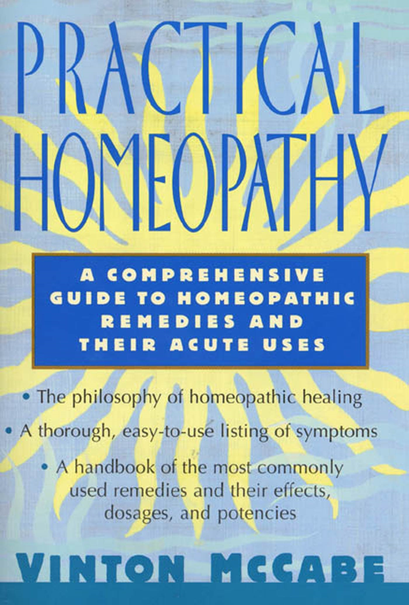 practical homeopathy a comprehensive guide to homeopathic remedies rh walmart com guide to homeopathic remedies for the birth bag a complete guide to homeopathic remedies