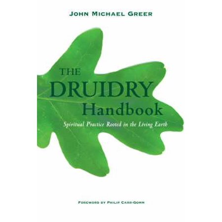 The Druidry Handbook : Spiritual Practice Rooted in the Living (Rammed Earth Structures A Code Of Practice)