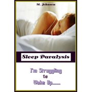 Sleep Paralysis: I'm Struggling to Wake Up - eBook