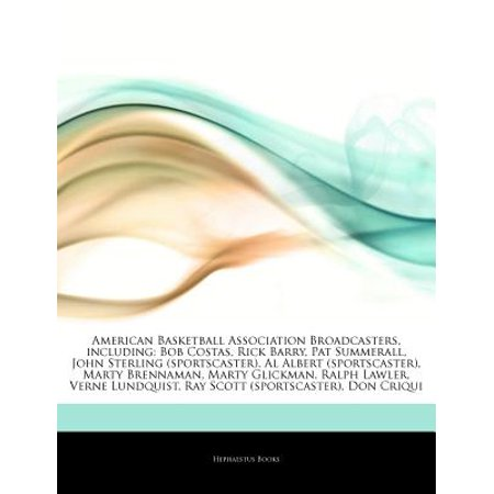 Articles on American Basketball Association Broadcasters, Including: Bob Costas, Rick Barry, Pat Summerall,... by