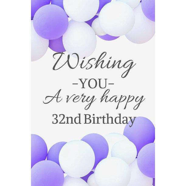 Wishing You A Very Happy 32nd Birthday: Cute 32nd Birthday