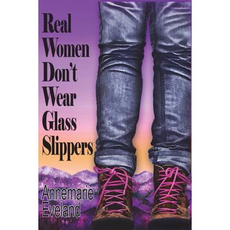 Real Women Don't Wear Glass Slippers - Glass Slippers Are So Back