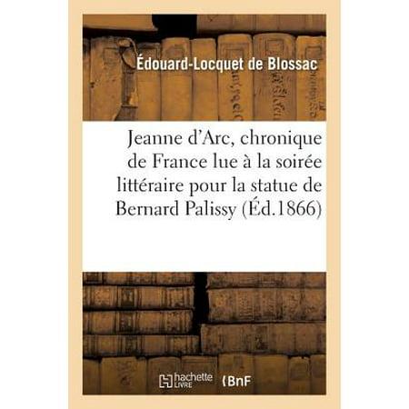 Jeanne d'Arc, Chronique de France Lue En Partie � La Soir�e Litt�raire, Statue de Bernard -