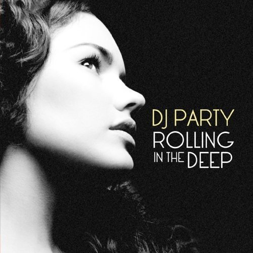 DJ Party - Rolling in the Deep [CD]