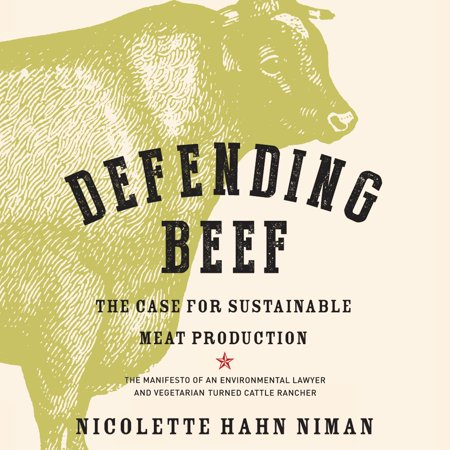 Production Case (Defending Beef: The Case for Sustainable Meat Production - Audiobook )