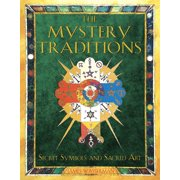 The Mystery Traditions : Secret Symbols and Sacred Art