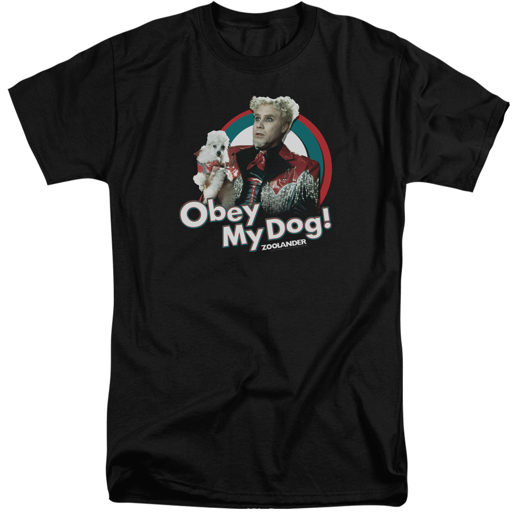 Zoolander Obey My Dog Mens Big and Tall Shirt