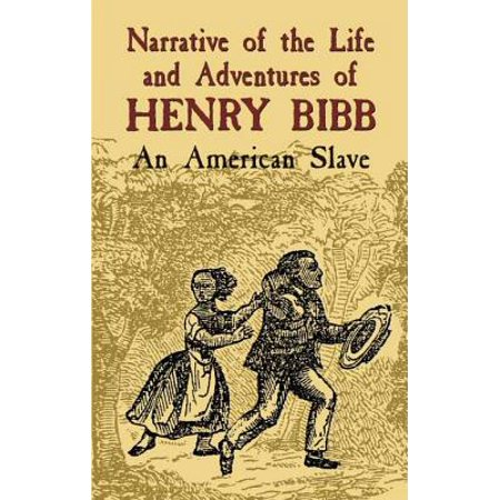 Narrative of the Life and Adventures of Henry Bibb -