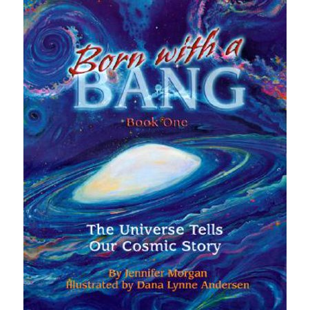 Born with a Bang, Book One : The Universe Tells Our Cosmic