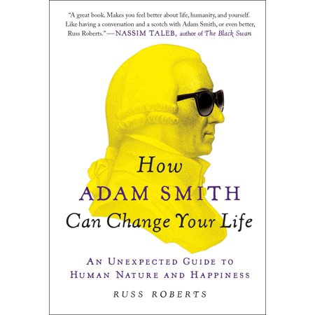 How Adam Smith Can Change Your Life : An Unexpected Guide to Human Nature and Happiness ()