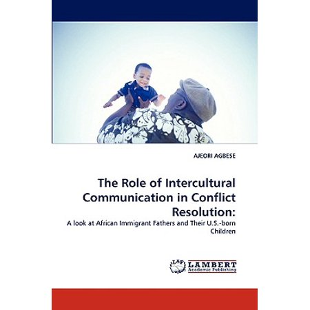 The Role of Intercultural Communication in Conflict