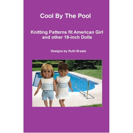 Williams Cool Patterns (Cool By The Pool, Knitting Patterns fit American Girl and other 18-Inch Dolls - eBook)