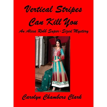 Vertical Stripes Can Kill You: An Alexa Robb Super Sized is Beautiful Mystery - eBook](Super Beautiful Babes)