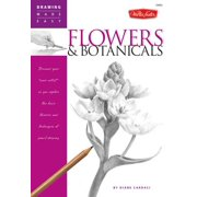 Flowers & Botanicals : Discover Your 'inner Artist' as You Explore the Basic Theories and Techniques of Pencil Drawing