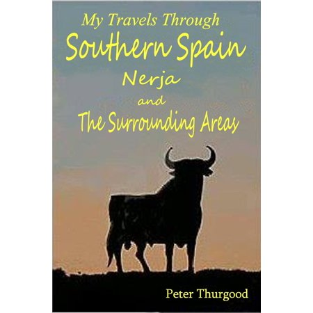 Southern Spain: A Guide to Nerja & the Surrounding Areas -