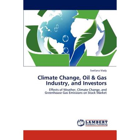 Climate Change, Oil & Gas Industry, and Investors (Oil And Gas Mlps Yield To Investors)
