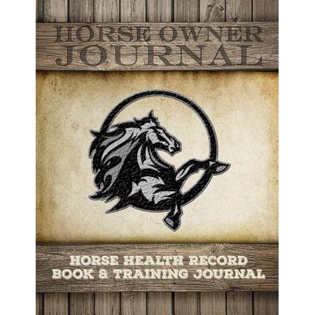 Horse Care Essentials: Horse Health Record Book & Horse Training Journal: Horse Health Care Log for Recording Regular Maintenance and Training Goals (Other)