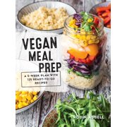 Vegan Meal Prep: A 5-Week Plan with 125 Ready-To-Go Recipes (Paperback)