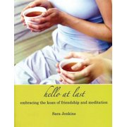 Hello at Last : Embracing the Koan of Friendship and Meditation