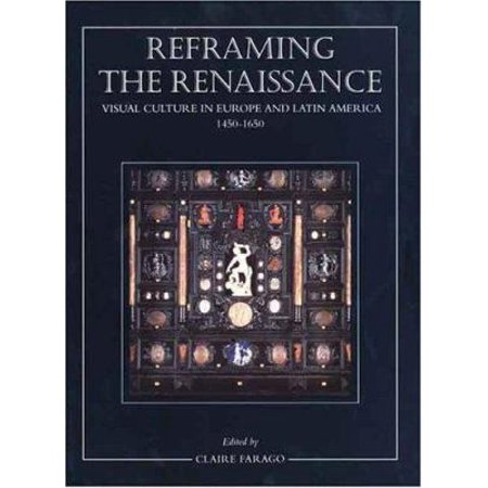 Reframing The Renaissance By Ms Claire Farago